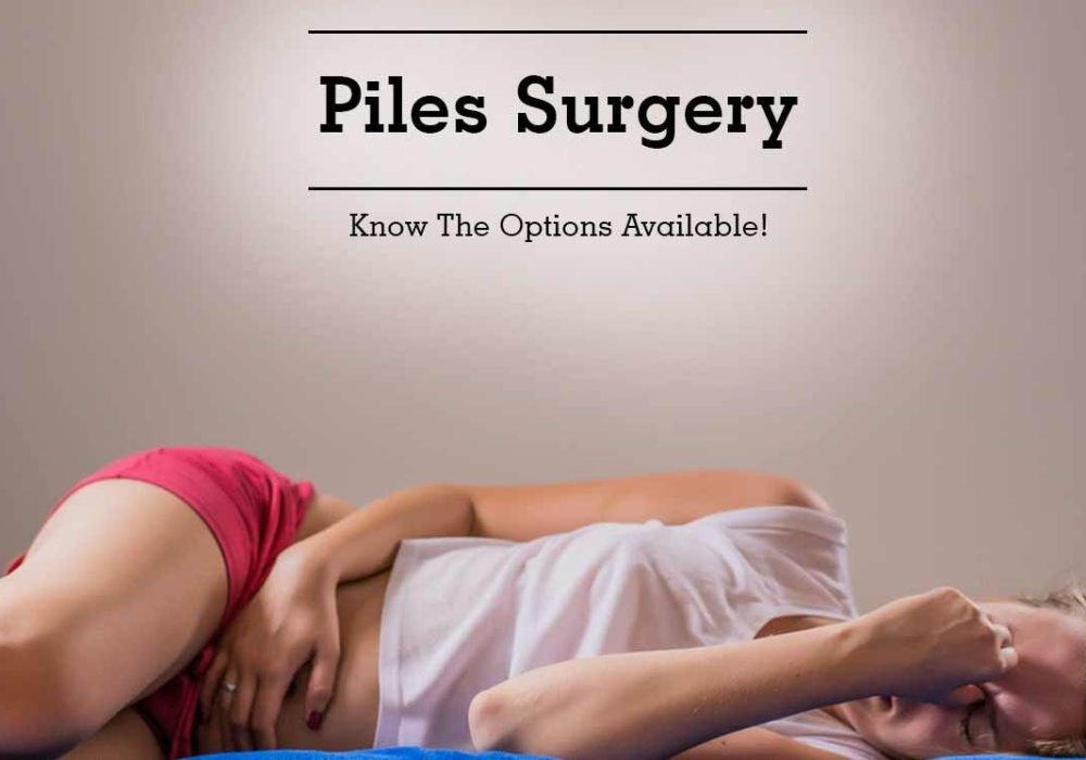 Types of Piles Surgery and What Are the Side Effects Of Piles Operation?
